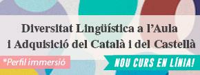 Nou curs virtual: Diversitat Lingüística a l'Aula i Adquisició del Català i del Castellà